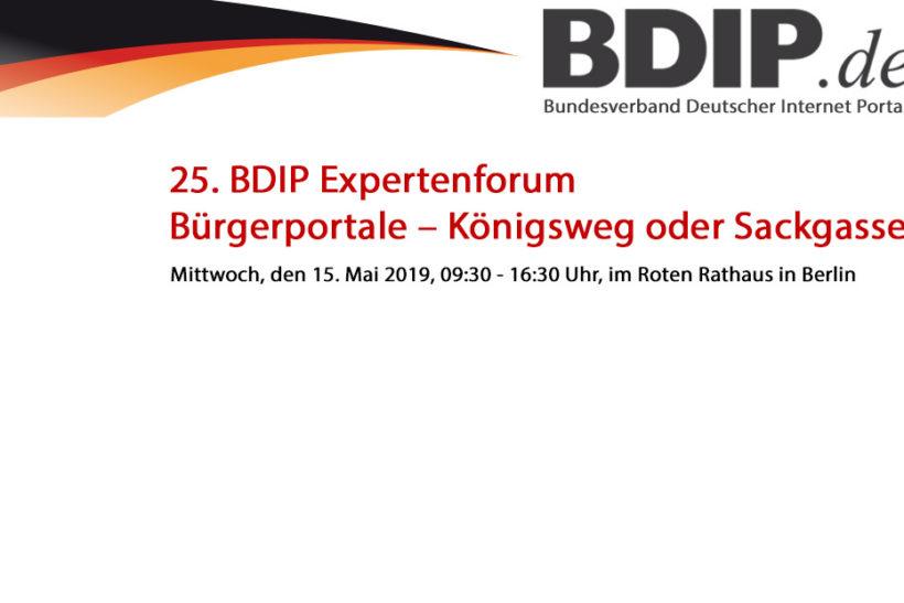 Verwaltung der Zukunft Expertenforum des BDIP 2019: Bürgerportale – Königsweg oder Sackgasse?